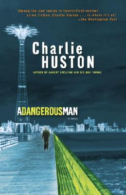 A Dangerous Man By Huston, Charlie