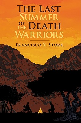 The Last Summer of the Death Warriors By Stork, Francisco X.