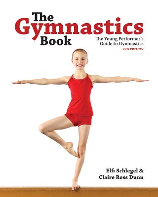 The Gymnastics Book By Schlegel, Elfi/ Dunn, Claire Ross